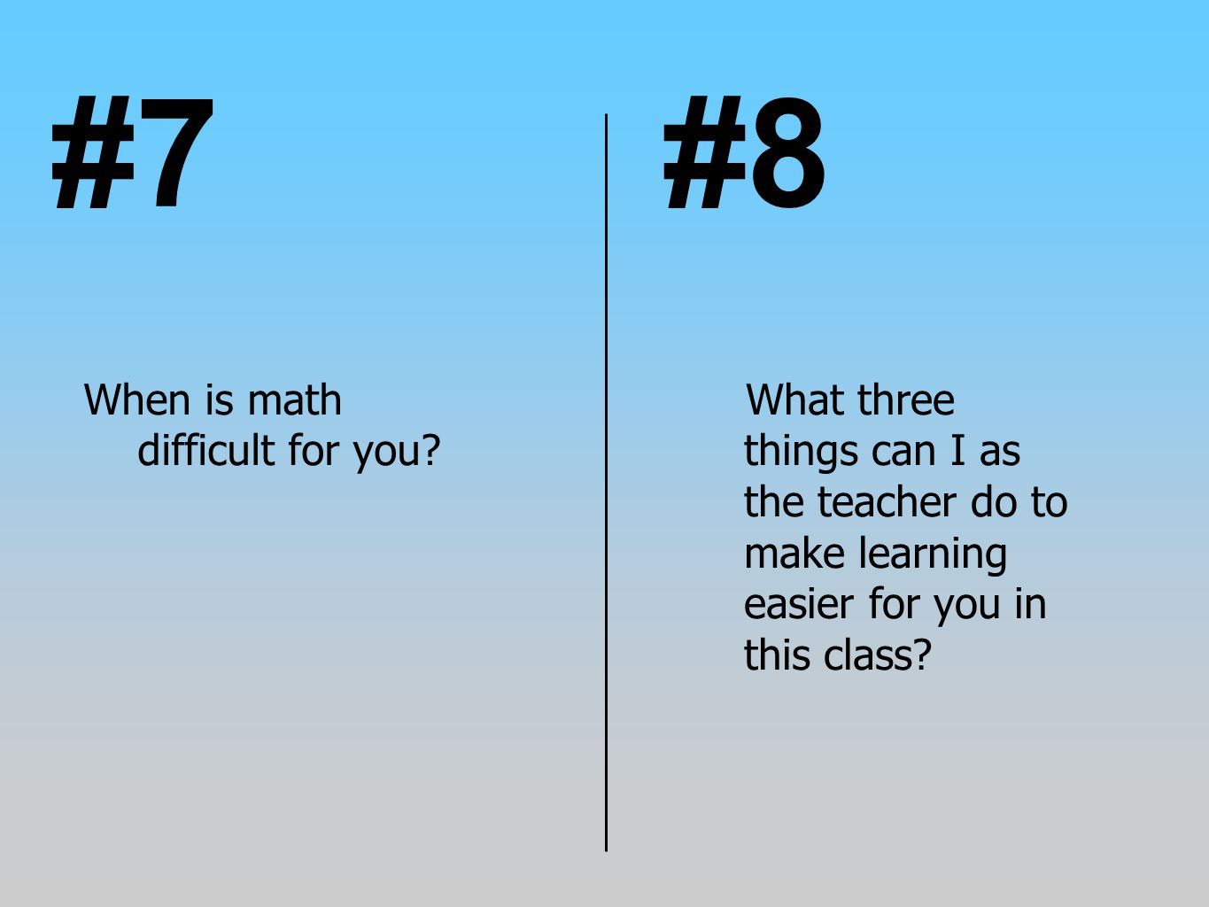 #7 #8 When is math difficult for you