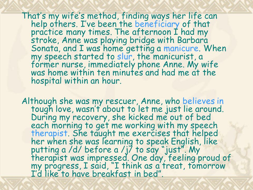 That's my wife's method, finding ways her life can help others