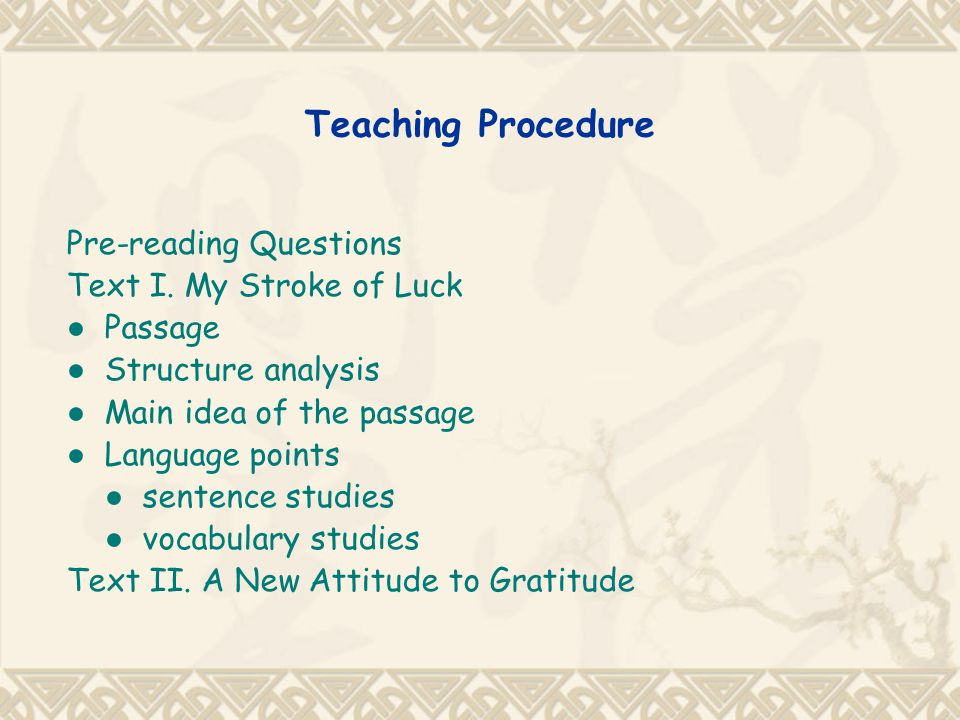Teaching Procedure Pre-reading Questions Text I. My Stroke of Luck