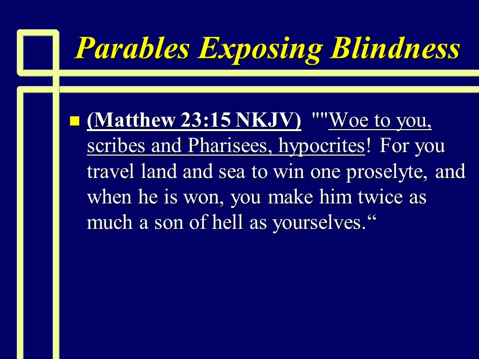 Parables Exposing Blindness