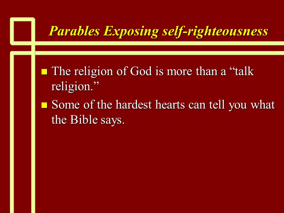 Parables Exposing self-righteousness