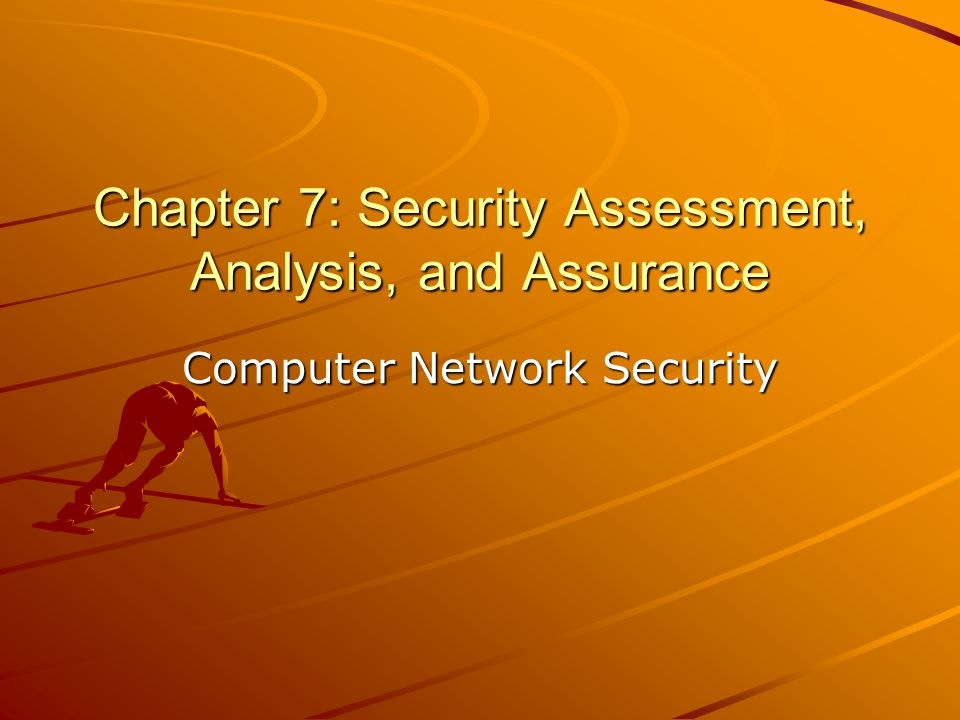 Chapter 7: Security Assessment, Analysis, and Assurance