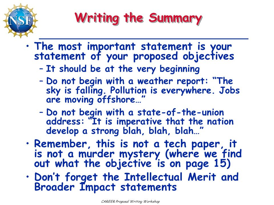 Writing the Summary The most important statement is your statement of your proposed objectives. It should be at the very beginning.