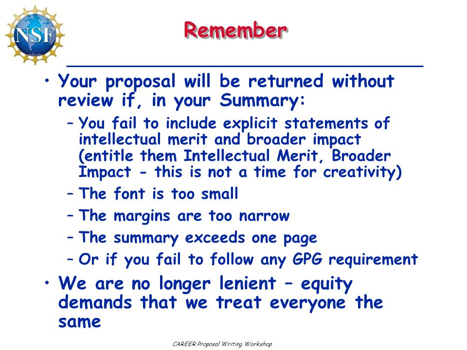 Remember Your proposal will be returned without review if, in your Summary: