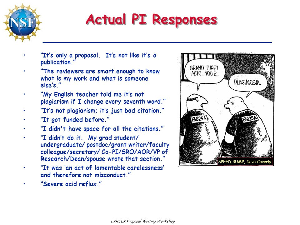 Actual PI Responses It's only a proposal. It's not like it's a publication.