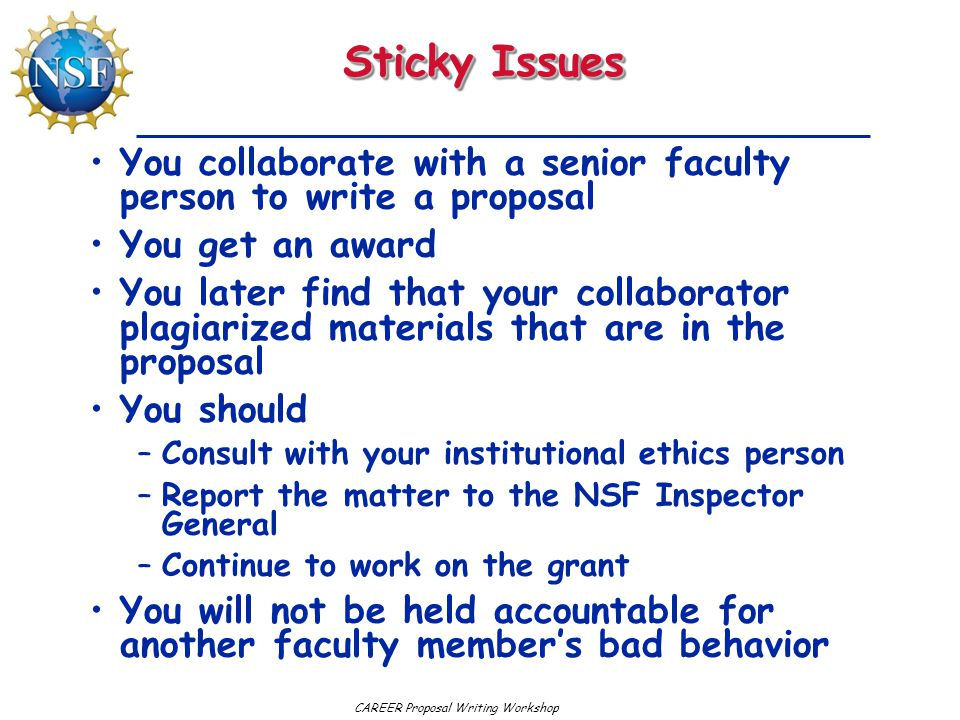 Sticky Issues You collaborate with a senior faculty person to write a proposal. You get an award.
