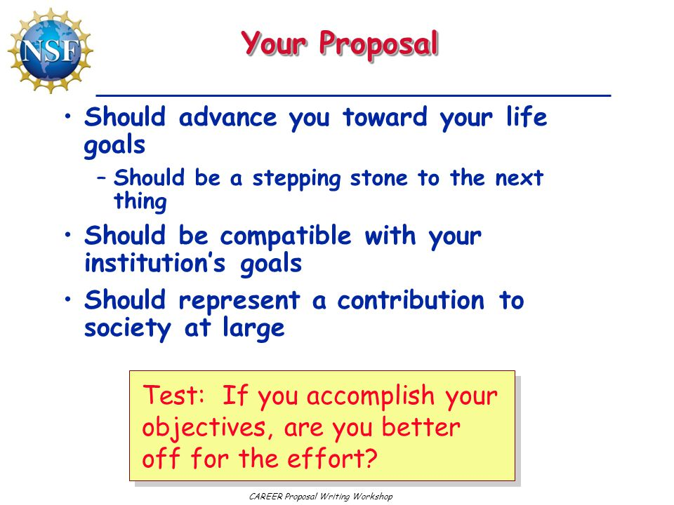 Your Proposal Should advance you toward your life goals