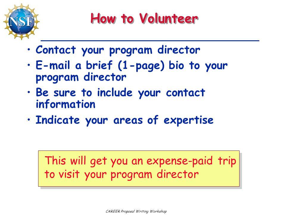 How to Volunteer Contact your program director