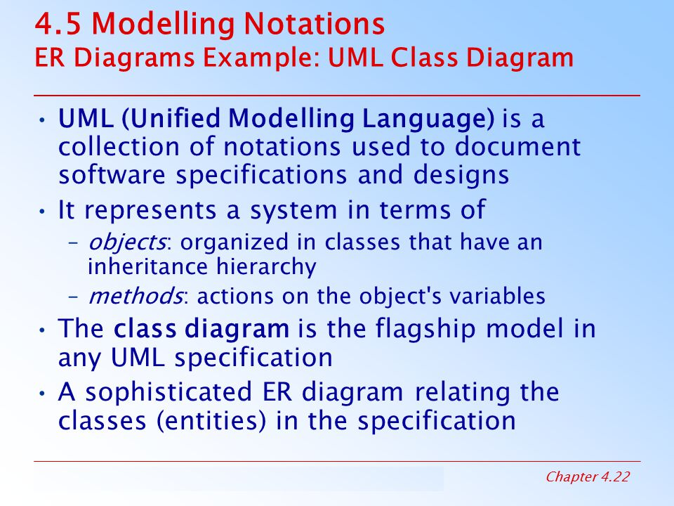 4.5 Modelling Notations ER Diagrams Example: UML Class Diagram