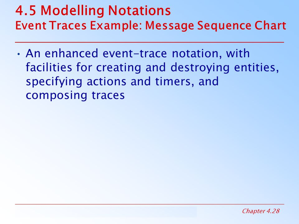 4.5 Modelling Notations Event Traces Example: Message Sequence Chart