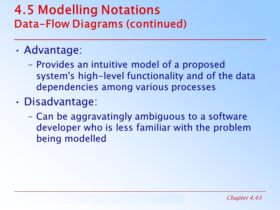 4.5 Modelling Notations Data-Flow Diagrams (continued)
