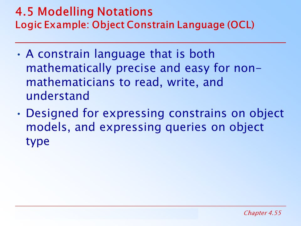 4.5 Modelling Notations Logic Example: Object Constrain Language (OCL)