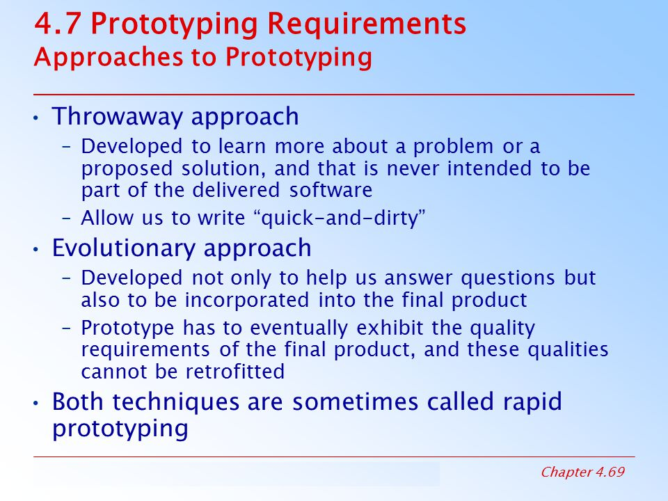4.7 Prototyping Requirements Approaches to Prototyping