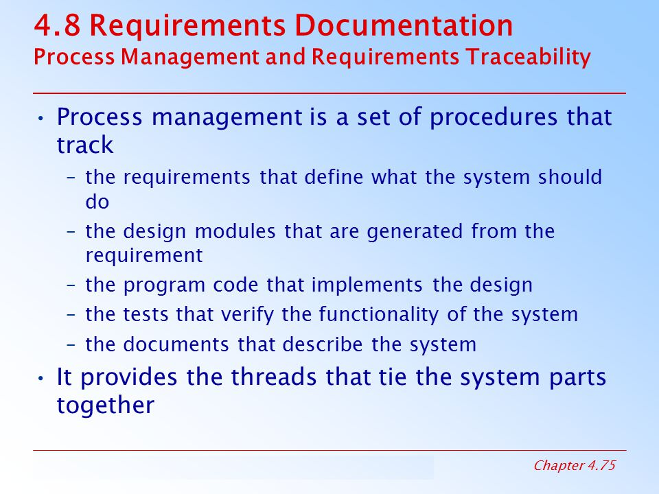 4.8 Requirements Documentation Process Management and Requirements Traceability