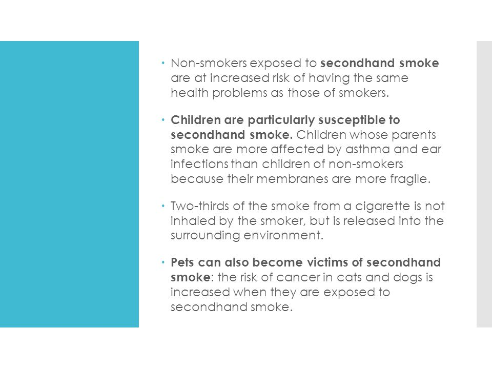 Non-smokers exposed to secondhand smoke are at increased risk of having the same health problems as those of smokers.