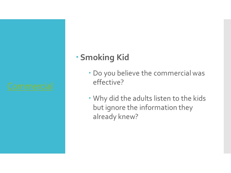 Commercial Smoking Kid Do you believe the commercial was effective
