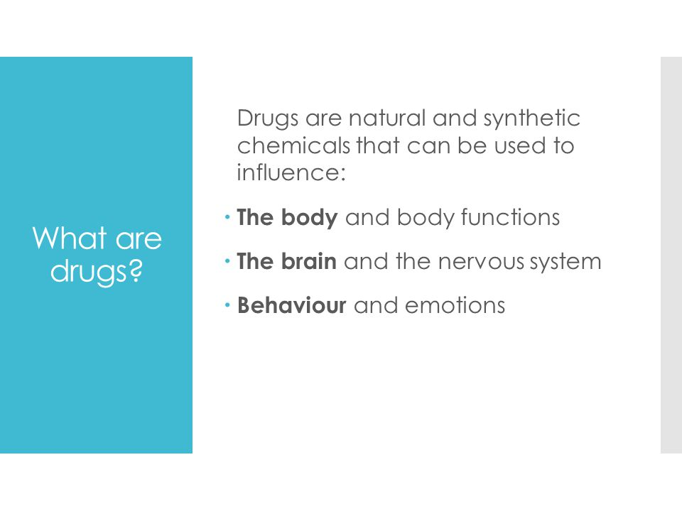 Drugs are natural and synthetic chemicals that can be used to influence: