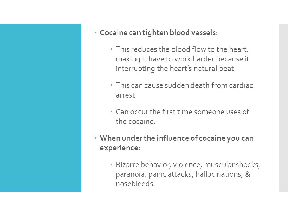 Cocaine can tighten blood vessels: