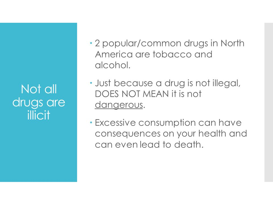 Not all drugs are illicit