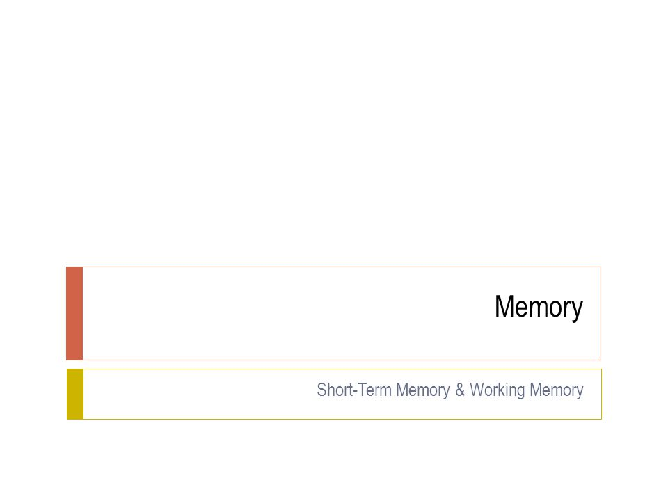 Short-Term Memory & Working Memory