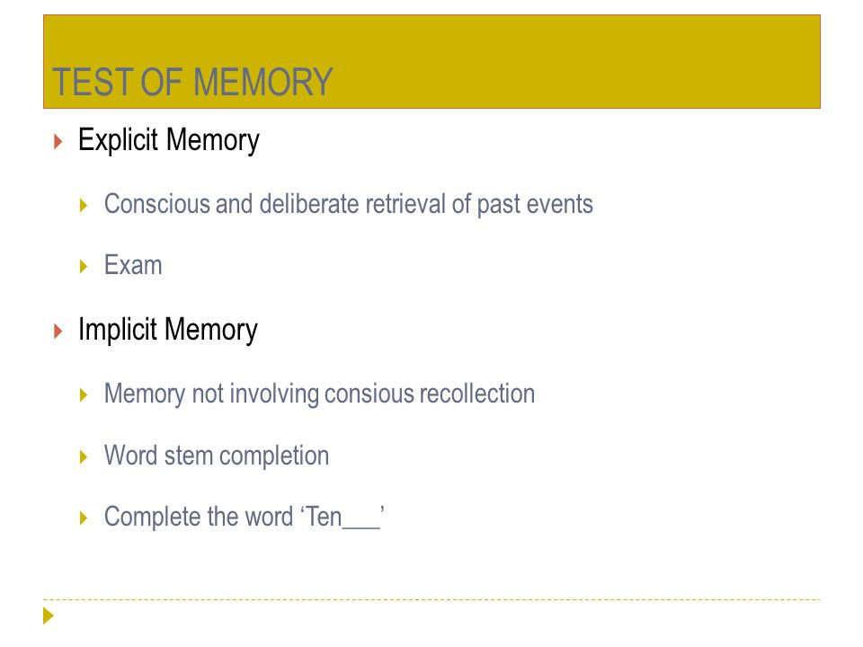 TEST OF MEMORY Explicit Memory Implicit Memory
