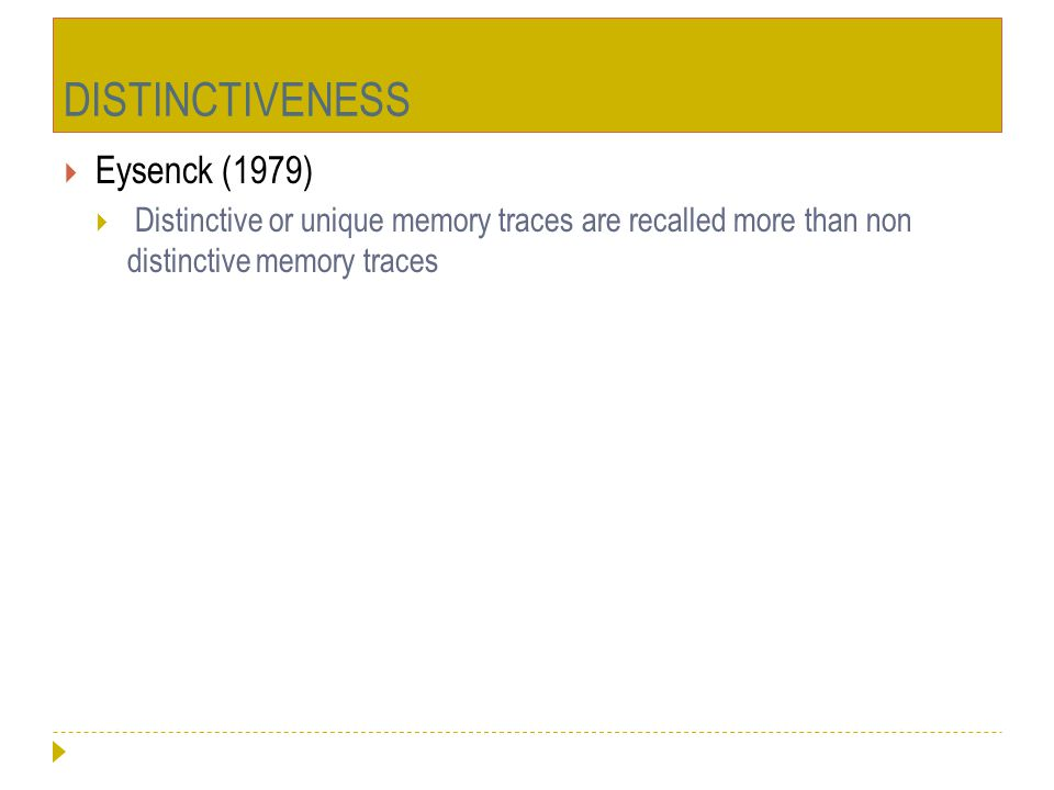DISTINCTIVENESS Eysenck (1979)