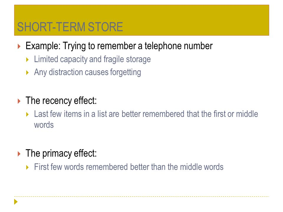 SHORT-TERM STORE Example: Trying to remember a telephone number
