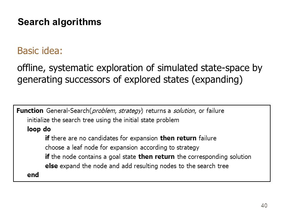 Search algorithms Basic idea: