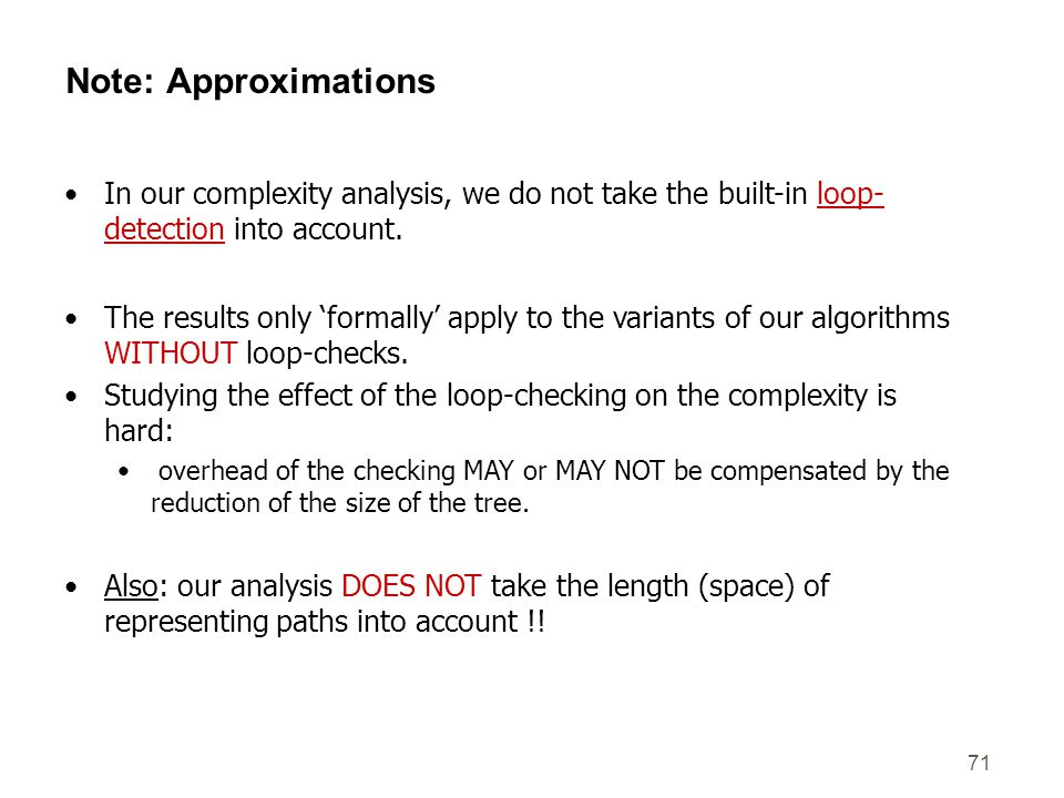 Note: Approximations In our complexity analysis, we do not take the built-in loop-detection into account.