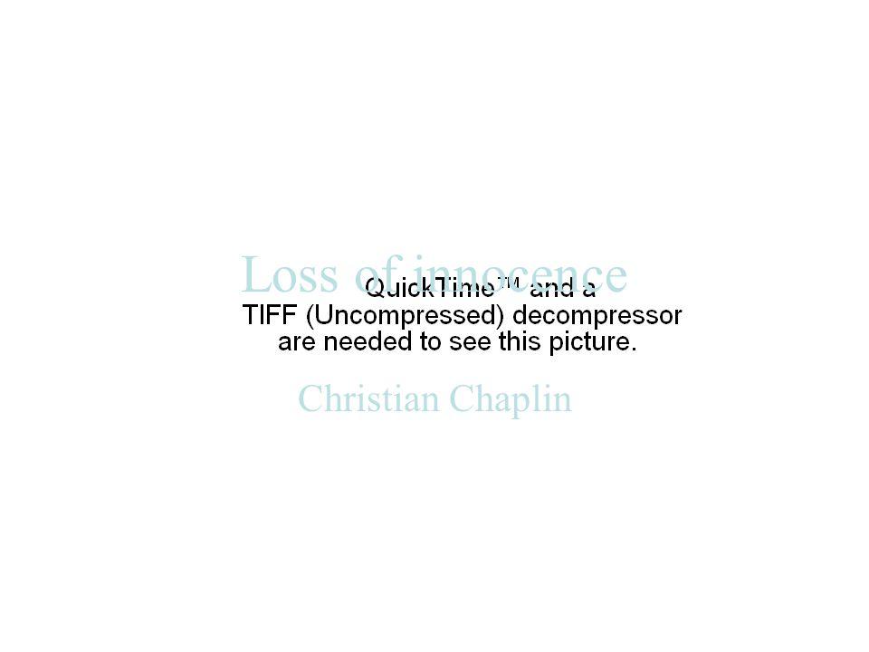 Loss of innocence Christian Chaplin
