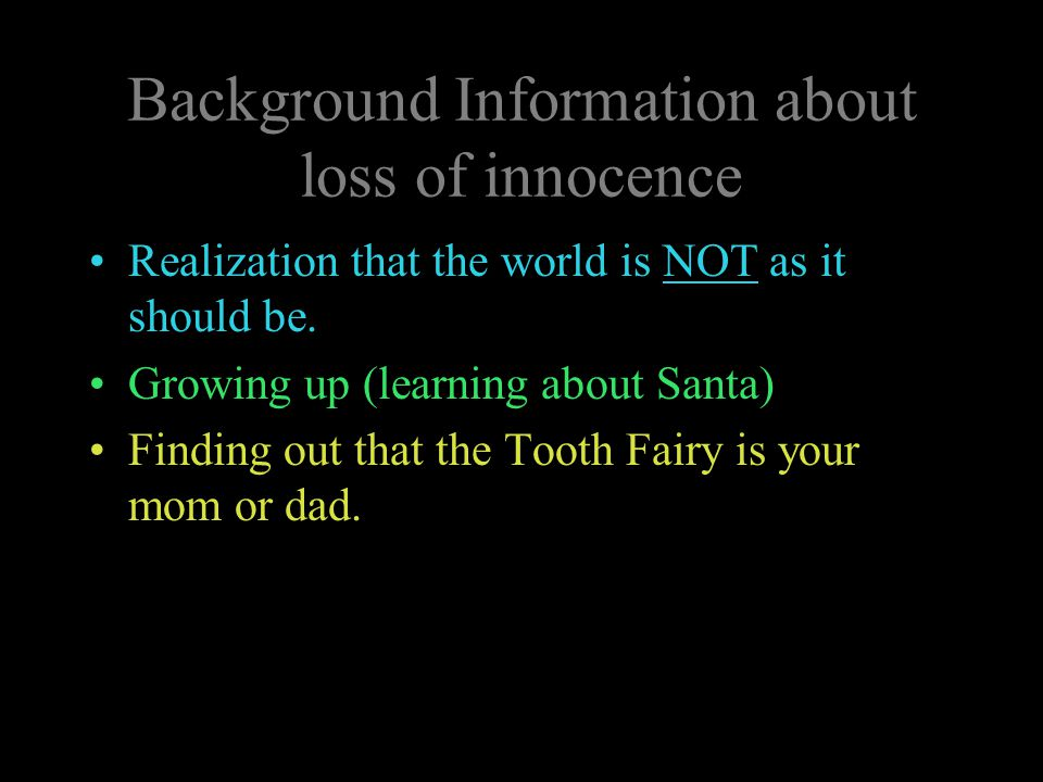 Background Information about loss of innocence