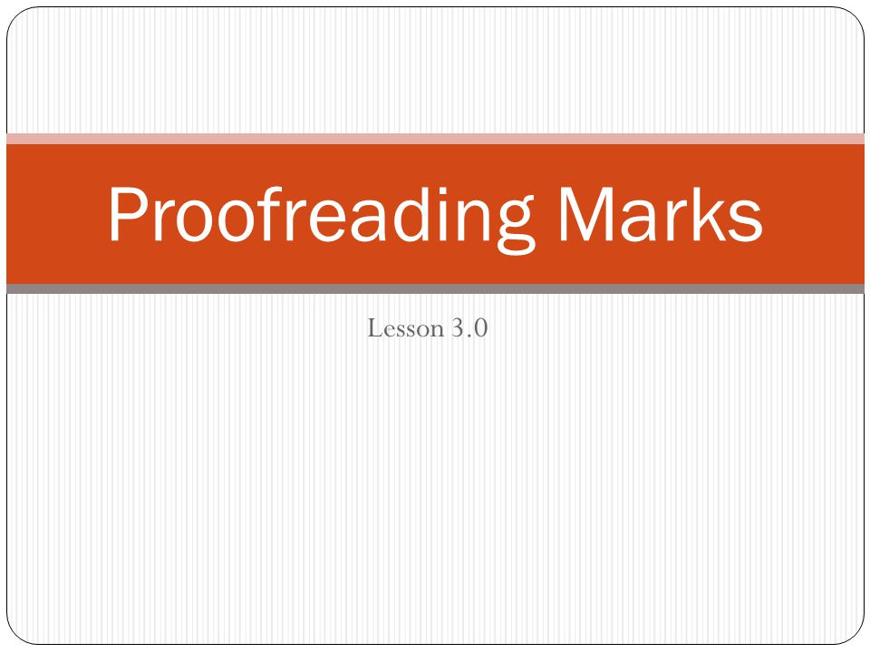 Proofreading Marks Lesson 3.0