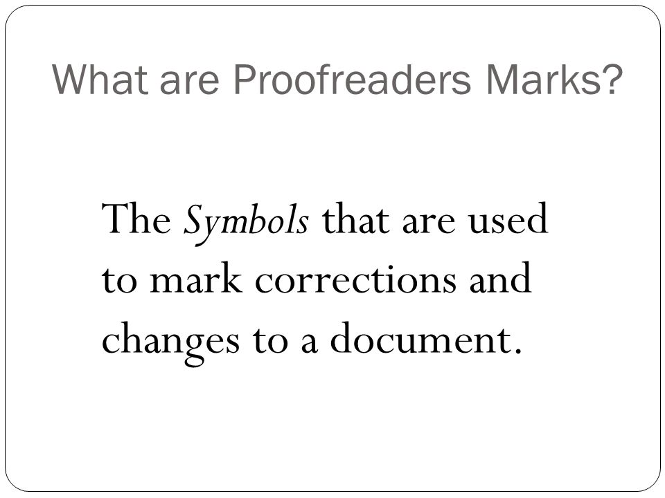 What are Proofreaders Marks