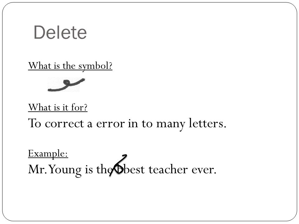 Delete To correct a error in to many letters.