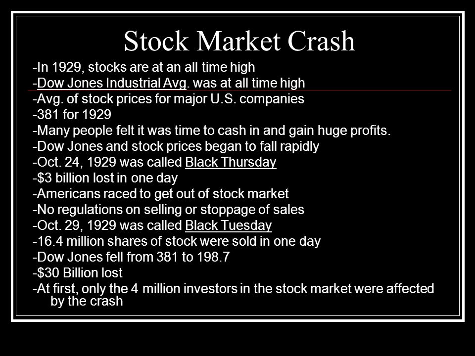 Stock Market Crash -In 1929, stocks are at an all time high