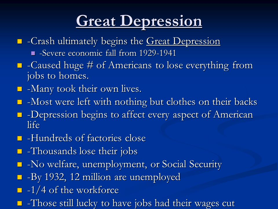 Great Depression -Crash ultimately begins the Great Depression