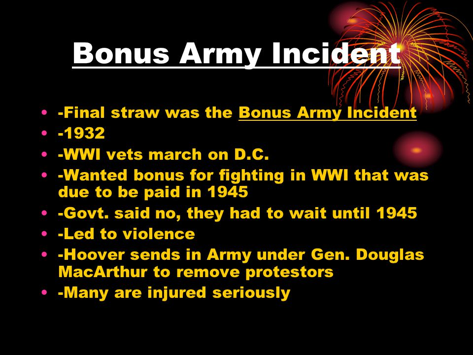 Bonus Army Incident -Final straw was the Bonus Army Incident -1932