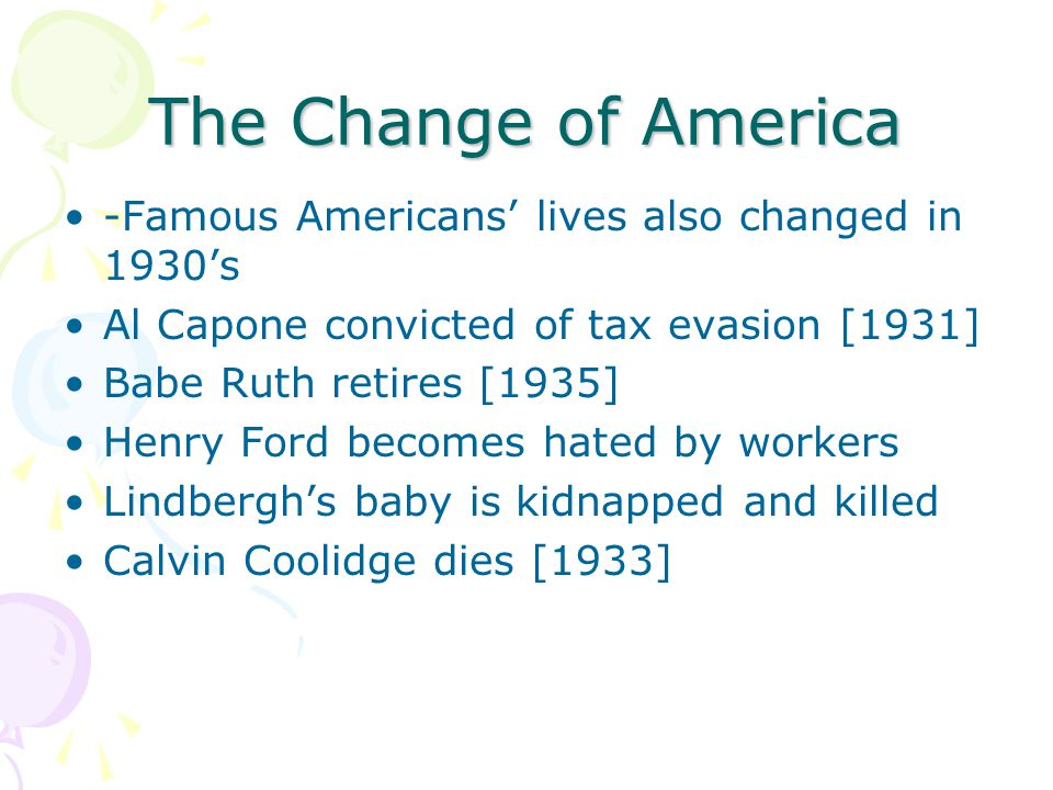 The Change of America -Famous Americans' lives also changed in 1930's