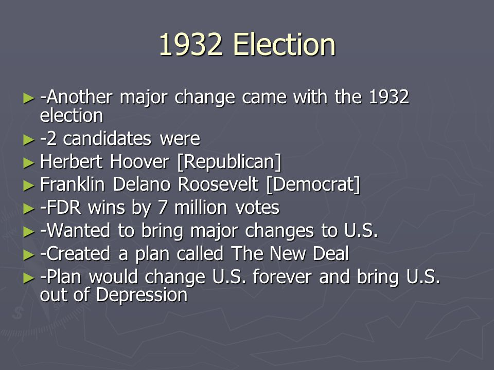 1932 Election -Another major change came with the 1932 election