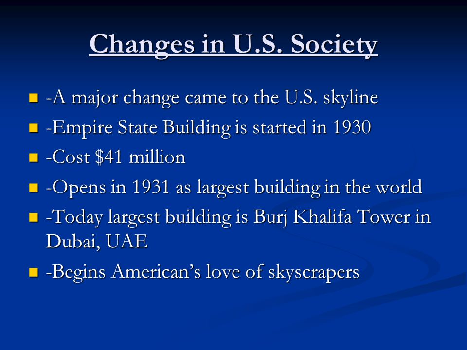 Changes in U.S. Society -A major change came to the U.S. skyline
