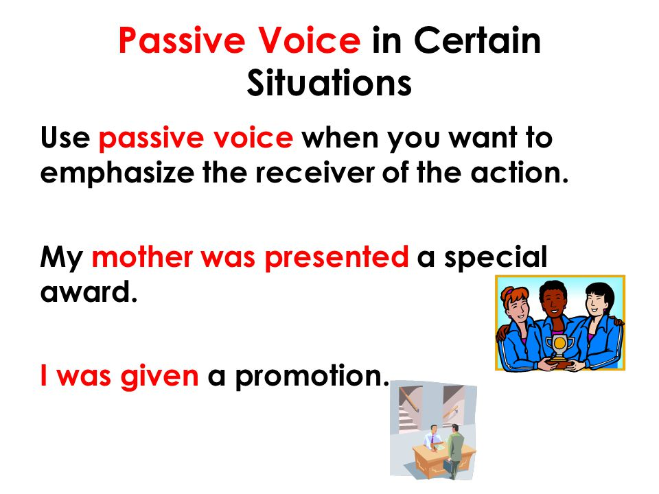 Passive Voice in Certain Situations
