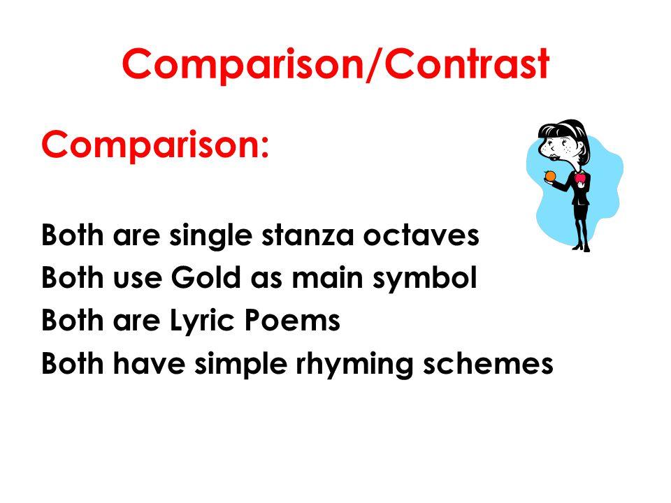 Comparison/Contrast Comparison: Both are single stanza octaves