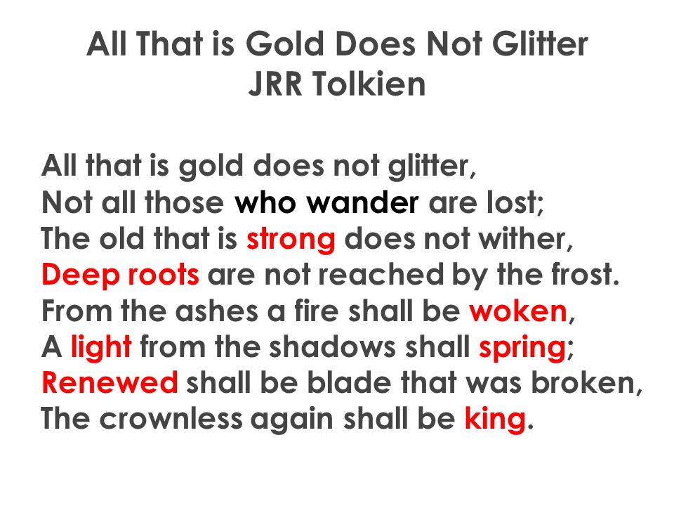 All That is Gold Does Not Glitter JRR Tolkien