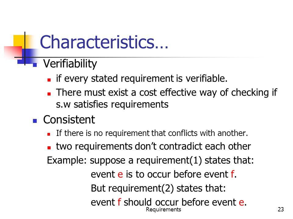 Characteristics… Verifiability Consistent