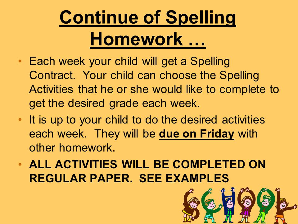 Continue of Spelling Homework …