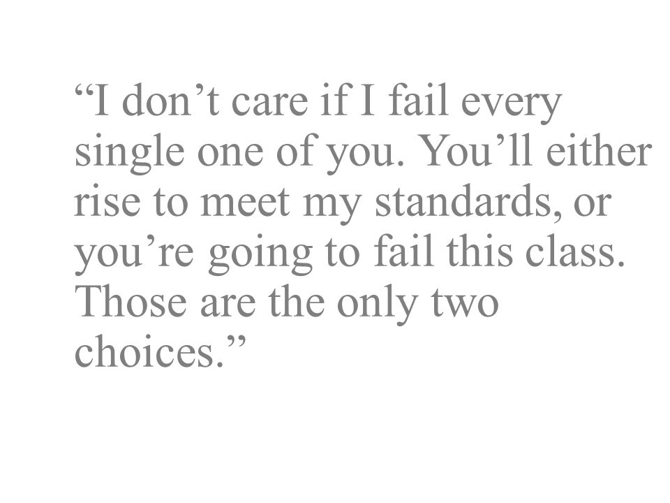 I don't care if I fail every single one of you