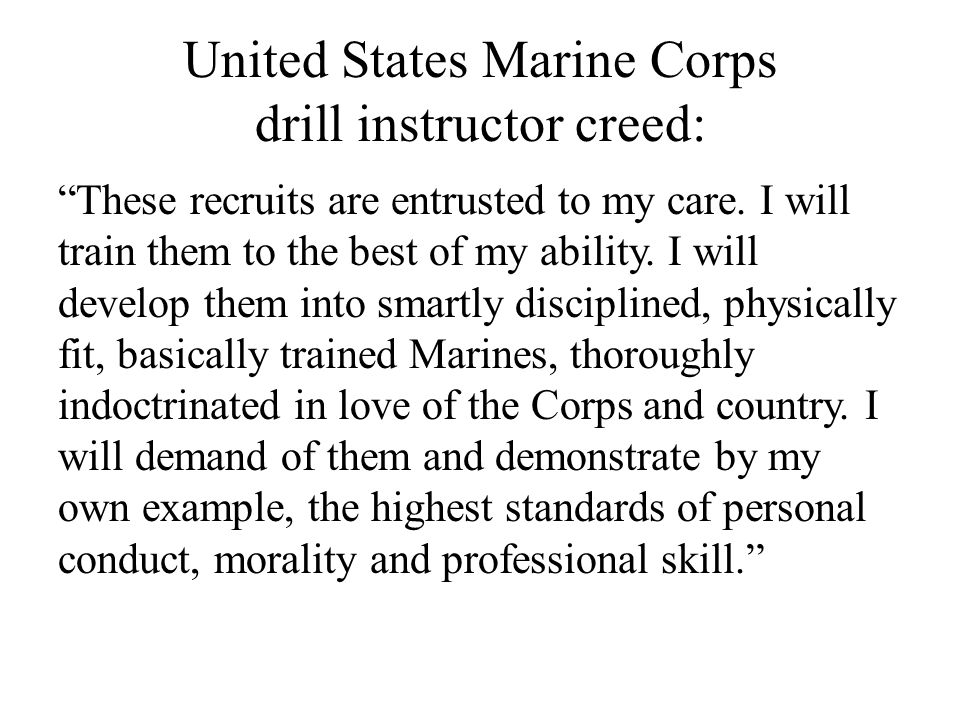 United States Marine Corps drill instructor creed:
