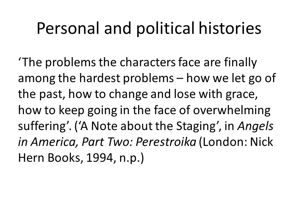 Personal and political histories