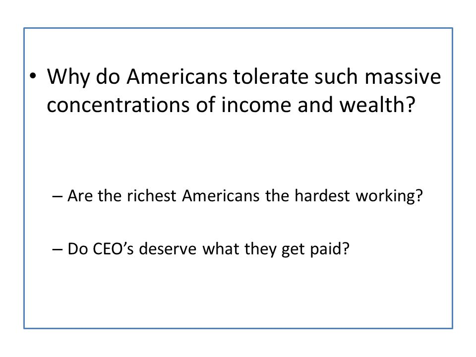 Why do Americans tolerate such massive concentrations of income and wealth