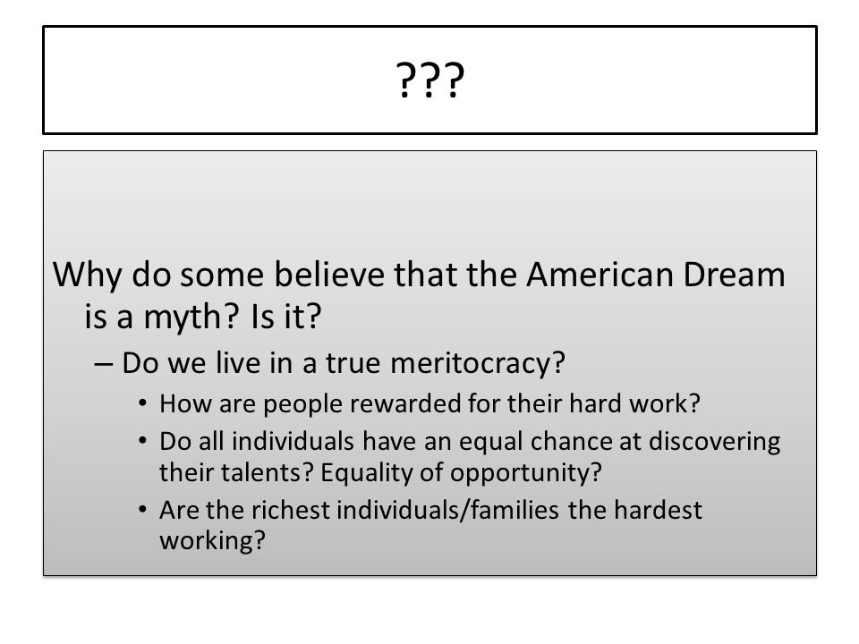 Why do some believe that the American Dream is a myth Is it